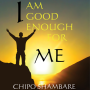 eBook I'm Good Enough for ME by Chipo Shambare