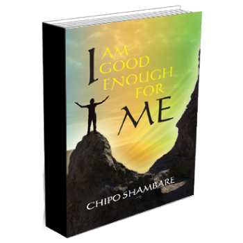 Book I am good enough for ME by Chipo Shambare